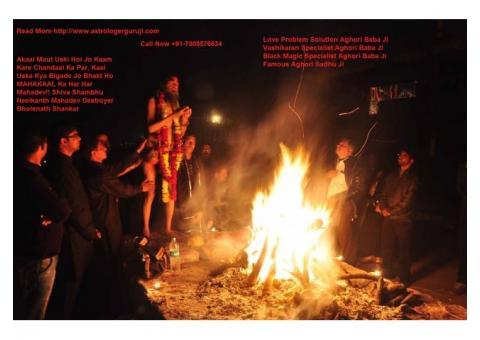 Black Magic For Love Back Specialist Aghori Baba Ji +91-7508576634